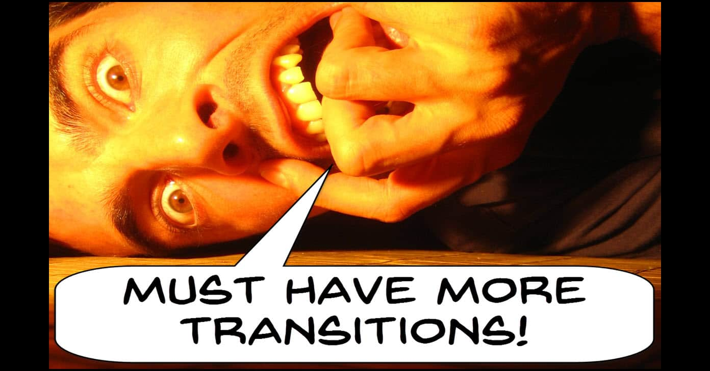 Humorous image of man desperatley searching for more video transitions.