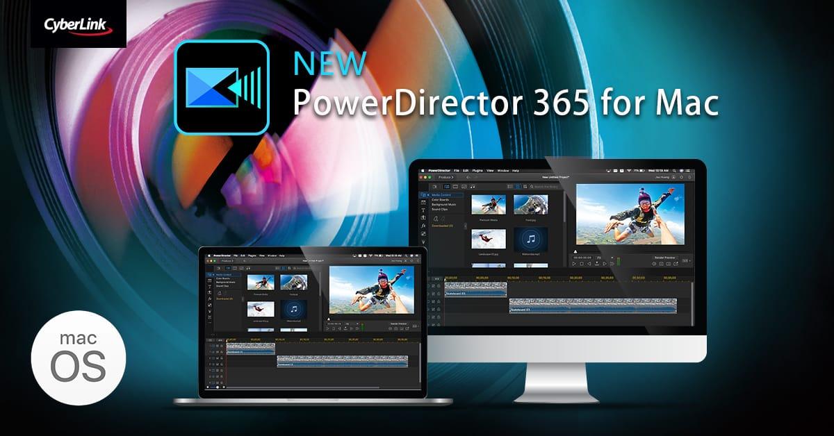 New CyberLink PowerDirector 365 for Mac OS.