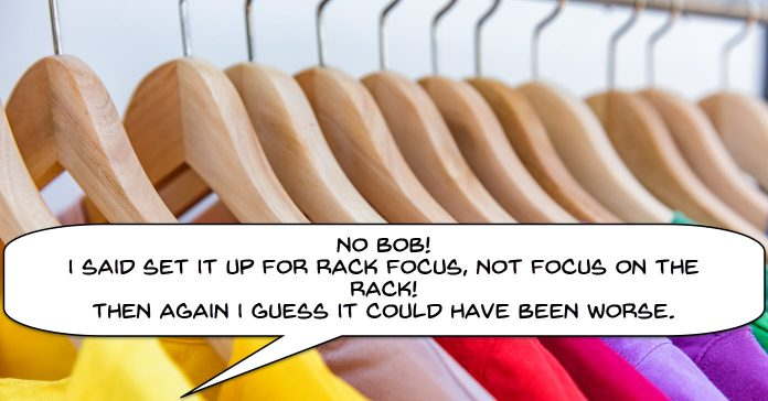 Humorous image showing confusion on the term rack focus by showing a clothing rack.