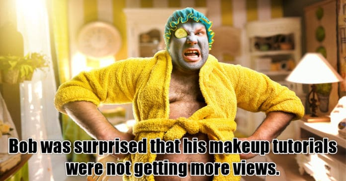 Humorous image of a man in makeup ruing his loss of YouTube views.
