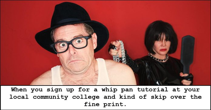 Humorous image of man looking for whip pan class.